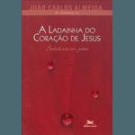 Livro : A Ladainha do Coração de Jesus -Pe Joãozinho