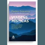 Livro : Viagens Místicas. Minhas Experiências Com Anjos E Santos Em Peregrinações Pelo Mundo -Pedro Siqueira