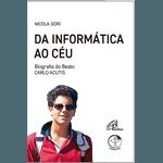 Livro : Da informática ao céu - Biografia de Carlo Acutis