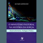 O Ministério Pastoral da História da Igreja PRÉ-VENDA