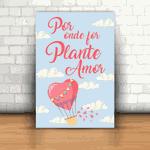 Placa Decorativa - Por onde for Plante Amor