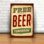 Placa Decorativa - Cerveja Grátis Amanhã