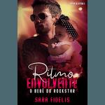 Ritmo Envolvente: O bebê do rockstar - Amor e Ritmo - Vol. 1