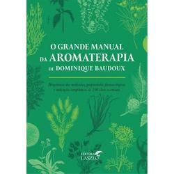 O Grande Manual da Aromaterapia - ALZ6439 - AROMATIZANDO BRASIL