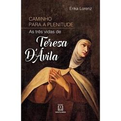 Livro Caminho para a plenitude - As três vidas de ... - Betânia Loja Católica