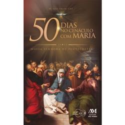 Livro - 50 Dias No Cenáculo Com Maria: Nossa Senho... - Betânia Loja Católica