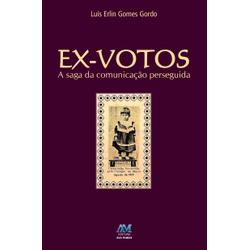 Livro - Ex votos - A saga da comunicação perseguid... - Betânia Loja Católica