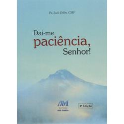 Livro : Dai -me paciência Senhor! - 7759 - Betânia Loja Católica