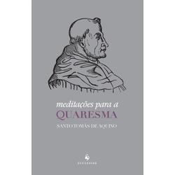 Livro : Meditações Para a Quaresma - Santo Tomás d... - Betânia Loja Católica