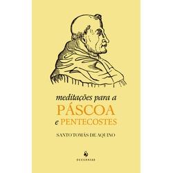 Livro : Meditações para a Páscoa e Pentecostes - 2... - Betânia Loja Católica