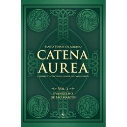 Livro : Catena Aurea - Vol. 2 - Evangelho de São M... - Betânia Loja Católica