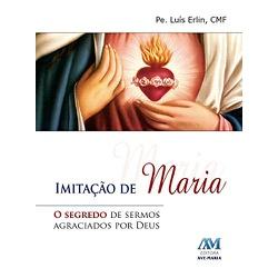 Livro : Imitação de Maria - 1607 - Betânia Loja Católica
