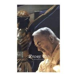 Livro : Padre Pio o Estigmatizado - 26392 - Betânia Loja Católica
