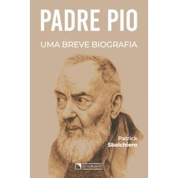 Livro : Padre Pio Uma breve biografia - 25110 - Betânia Loja Católica
