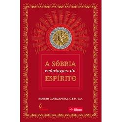 Livro: A Sóbria embriaguez do Espírito- Raniero Ca... - Betânia Loja Católica
