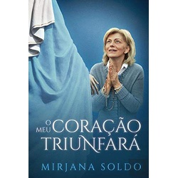 Livro : O Meu Coração Triunfará -Mirjana Soldo - 2... - Betânia Loja Católica