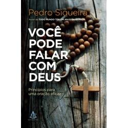 Livro : Você pode falar com Deus - Pedro Siqueira ... - Betânia Loja Católica