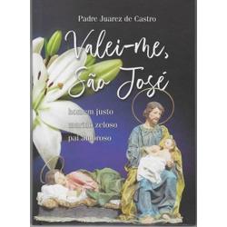 Livro : Valei-me São José - Pe Juarez de Castro - ... - Betânia Loja Católica
