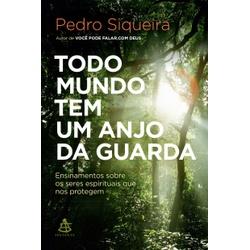 Livro : Todo Mundo tem um Anjo da Guarda - Pedro S... - Betânia Loja Católica