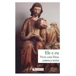 Livro: Ele e eu - Palavras espirituais recebidas d... - Betânia Loja Católica