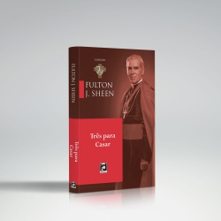 Livro : Três para Casar - Fulton Sheen - 27029 - Betânia Loja Católica