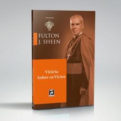Livro : Vitória sobre os vícios - Fulton Sheen - 2... - Betânia Loja Católica