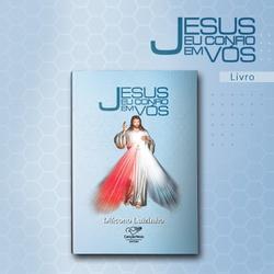 Livro : Jesus eu confio em Vós - Diácono Luizinho ... - Betânia Loja Católica