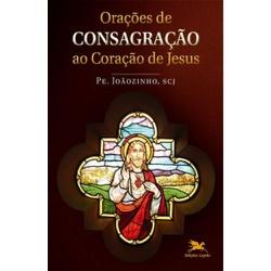 Livro : Orações de Consagração de Jesus -Pe Joãozi... - Betânia Loja Católica