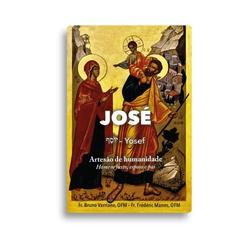 Livro :José (Yosef) - Artesão de humanidade - Home... - Betânia Loja Católica