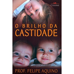 Livro : O brilho da Catidade - Prof Felipe Aquino ... - Betânia Loja Católica