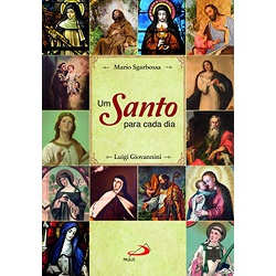 Livro : Um santo para cada dia - 1797 - Betânia Loja Católica
