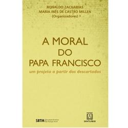 Livro : A Moral do Papa Francisco - 14762 - Betânia Loja Católica