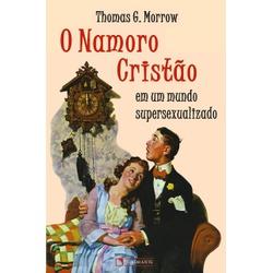 Livro : O namoro cristão - Em um mundo supersexual... - Betânia Loja Católica