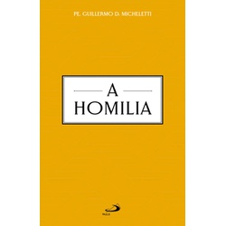 Livro : A Homilia Pe Guilhermo D. Micheletti - 27... - Betânia Loja Católica