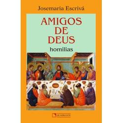 Livro : Amigos de Deus , Homilias- Josemaria Escri... - Betânia Loja Católica
