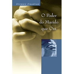 Livro : O poder do marido que ora - 5204 - Betânia Loja Católica