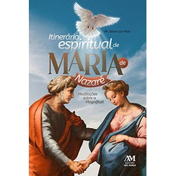 Livro : Itinerário espiritual de Maria de Nazaré ... - Betânia Loja Católica