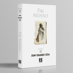 Livro : Pai Nosso – Tihamér Tóth - 26979 - Betânia Loja Católica