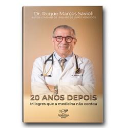Livro: 20 anos Depois...Milagres que a Medicina nã... - Betânia Loja Católica
