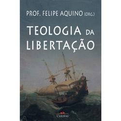 Livro : Teologia da Libertação - Prof Felipe Aquin... - Betânia Loja Católica