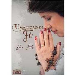 Livro : Uma Lição de Fé - Dra Filó - 27143 - Betânia Loja Católica