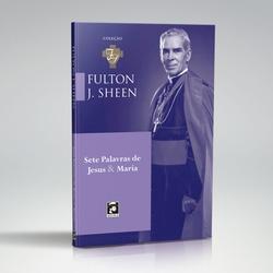 Livro : Sete Palavras de Jesus e Maria – Fulton J.... - Betânia Loja Católica