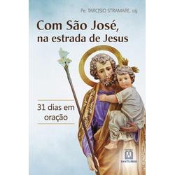 Livro : Com São José, na estrada de Jesus - 31 dia... - Betânia Loja Católica