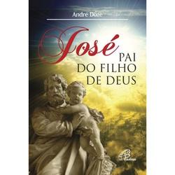 Livro : José Pai do Filho de Deus - 21985 - Betânia Loja Católica