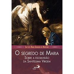 Livro - O Segredo De Maria - Sobre A Escravidão Da... - Betânia Loja Católica
