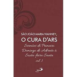 Livro : Sermões de São João Maria Vianney, O Cura ... - Betânia Loja Católica