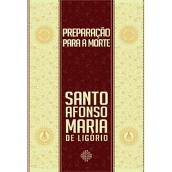 Livro : Preparação para a Morte - 25194 - Betânia Loja Católica