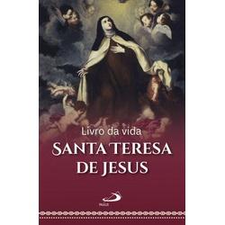 Livro da Vida - Autobiografia - Santa Teresa de Je... - Betânia Loja Católica