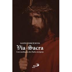 Livro: Santo exercício da Via-Sacra Com meditações... - Betânia Loja Católica