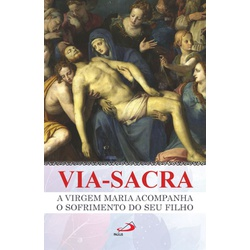 Livro: Via-Sacra A Virgem Maria acompanha o sofrim... - Betânia Loja Católica